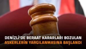 Denizli'de beraat kararları bozulan askerlerin yargılanmasına başlandı