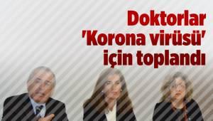 Denizli'de Doktorlar Korona Virüsü için toplandı