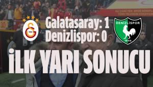 Galatasaray 1-0 Denizlispor İlk Yarı Bitti
