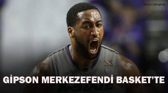 Gipson Merkezefendi Basket'te