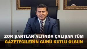 Hasan Akgün; zor şartlarda çalışan bütün gazetecilerin günü kutlu olsun
