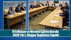 İl İstihdam ve Mesleki Eğitim Kurulu 2020 Yılı 1. Olağan Toplantısı Yapıldı