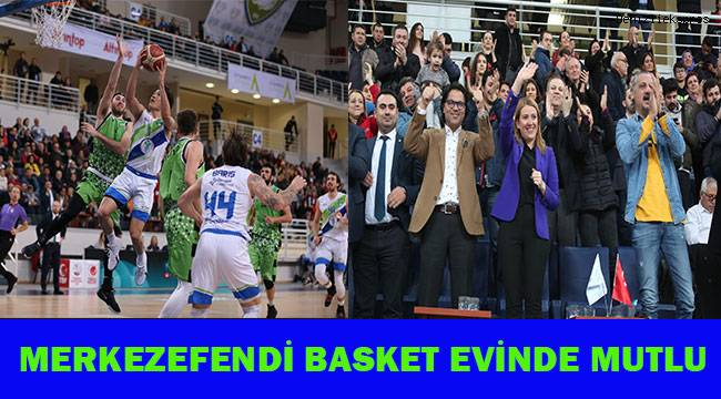Merkezefendi Basket evinde mutlu