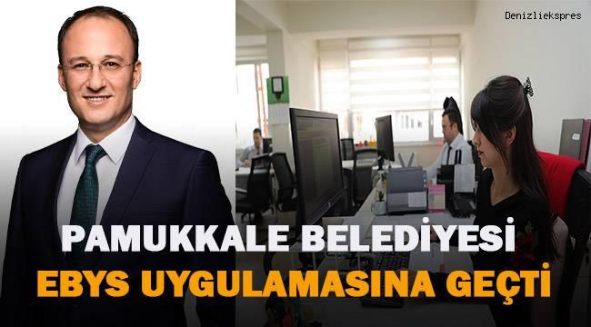 Pamıkkale Belediyesi EBYS Sistemine geçti
