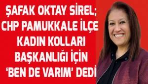 Şafak Oktay Sirel CHP Pamukkale İlçe Kadın Kolları Başkanlığına aday