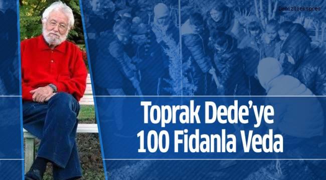 Toprak Dede'ye 100 Fidanla Veda