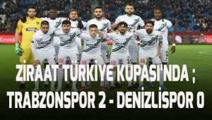Ziraat Türkiye Kupası: Trabzonspor: 2 - Denizlispor: 0