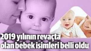 2019 yılının revaçta olan bebek isimleri belli oldu