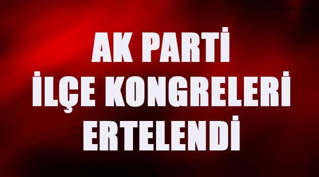 AK Parti İlçe kongreleri ertelendi