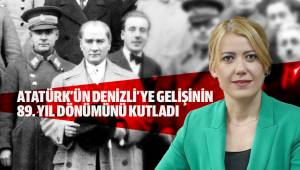 Atatürk'ün Denizli'ye gelişinin 89. Yıl dönümünü kutladı