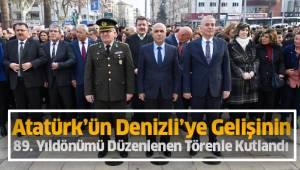 Atatürk'ün Denizli'ye Gelişinin 89. Yıldönümü Düzenlenen Törenle Kutlandı