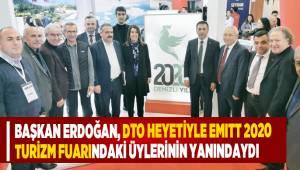 Başkan Erdoğan, DTO Heyetiyle EMITT 2020 Turizm Fuarındaki Üylerinin Yanındaydı