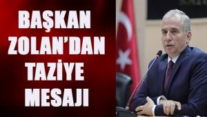 Başkan Zolan'dan taziye mesajı