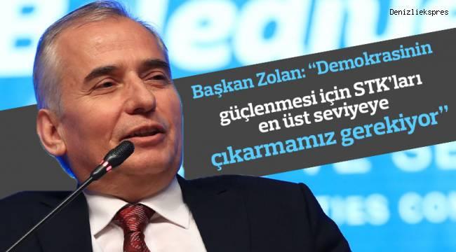 """Başkan Zolan: """"Demokrasinin güçlenmesi için STK'ları en üst seviyeye çıkarmamız gerekiyor"""""""