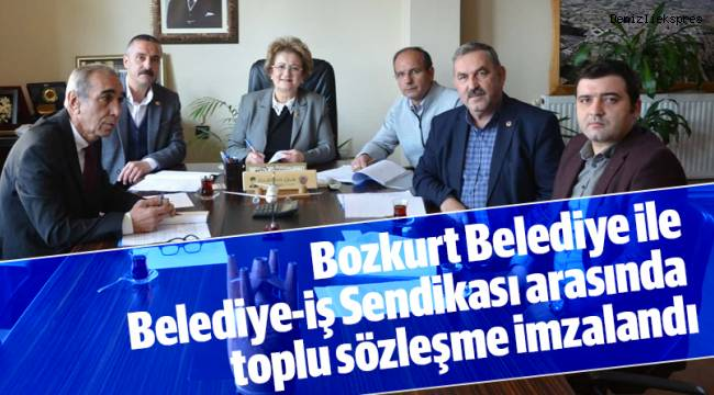 Bozkurt Belediye ile Belediye-iş Sendikası arasında toplu sözleşme imzalandı