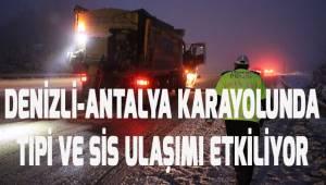 Denizli-Antalya kara yolunda tipi ve sis ulaşımı aksatıyor