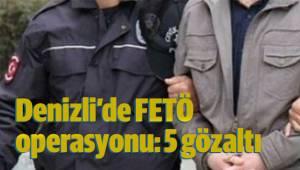 Denizli'de FETÖ operasyonu: 5 gözaltı