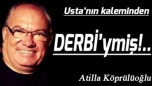 DERBİ'ymiş...