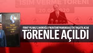 Fırat Yılmaz Çakıroğlu'nun İsmi Pamukkale'de Yaşatılacak