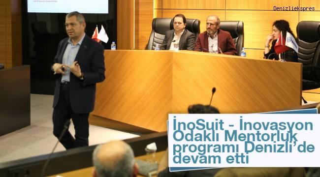İnoSuit - İnovasyon Odaklı Mentorluk programı Denizli'de devam etti