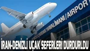 İran-Denizli uçak seferleri durduruldu