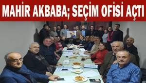 Mahir Akbaba; seçim ofisi açtı