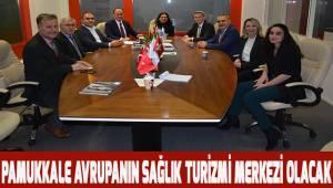 Pamukkale Avrupa'nın sağlık turizmi merkezi olacak