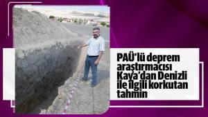PAÜ'lü deprem araştırmacısından korkutan tahmin