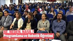 'Programlama ve Robotik Öğretimi: Ne, Neden, Nasıl?'