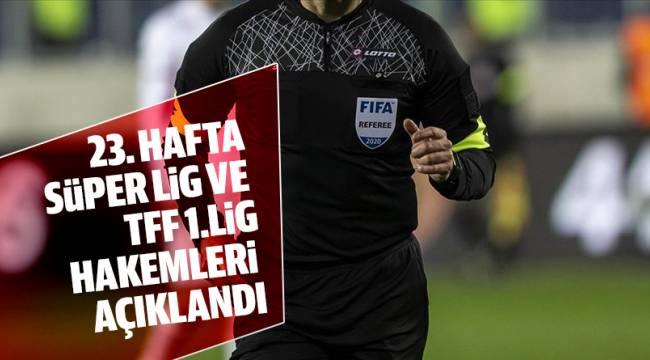 Süper Lig'de 23. hafta maçlarını yönetecek hakemler belli oldu.