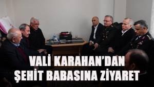 Vali Karahan'dan Şehit babasına ziyaret