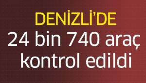 24 bin 740 araç kontrol edildi