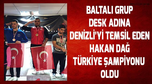 Baltalı Grup DESK adına Denizli'yi temsil eden Halterci Türkiye şampiyonu oldu