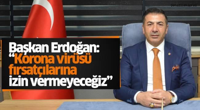 """Başkan Erdoğan: """"Korona virüsü fırsatçılarına izin vermeyeceğiz"""""""