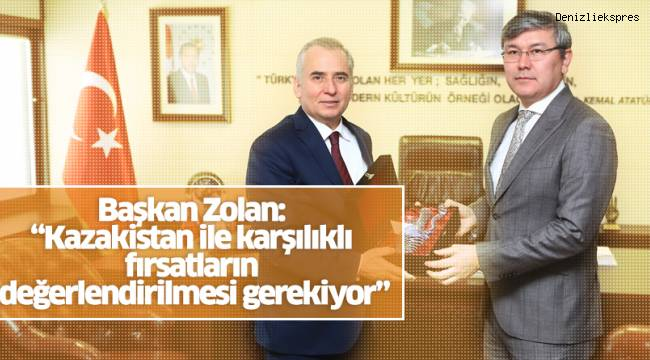 """Başkan Zolan: """"Kazakistan ile karşılıklı fırsatların değerlendirilmesi gerekiyor"""""""