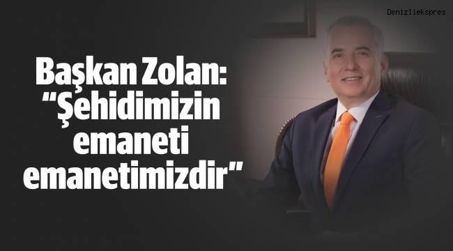 """Başkan Zolan: """"Şehidimizin emaneti emanetimizdir"""""""