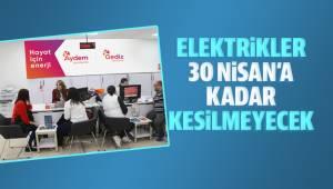 Borçlu abonelerin elektriği 30 Nisan'a kadar kesilmeyecek