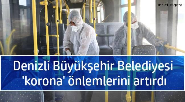 Denizli Büyükşehir Belediyesi 'korona' önlemlerini artırdı