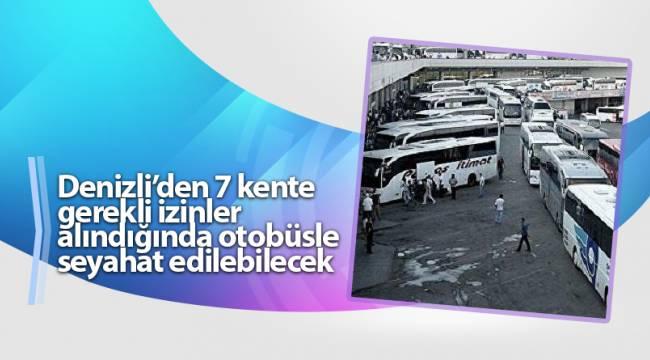 Denizli'den 7 kente gerekli izinler alındığında otobüsle seyahat edilebilecek