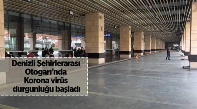Denizli Şehirlerarası Otogarı'nda Korona virüs durgunluğu başladı