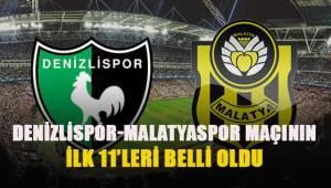 Denizlispor - Yeni Malatyaspor maçının ilk 11'leri
