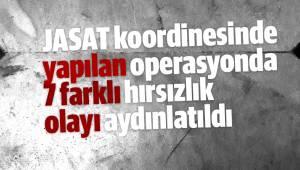 JASAT koordinesinde yapılan operasyonda 7 farklı hırsızlık olayı aydınlatıldı