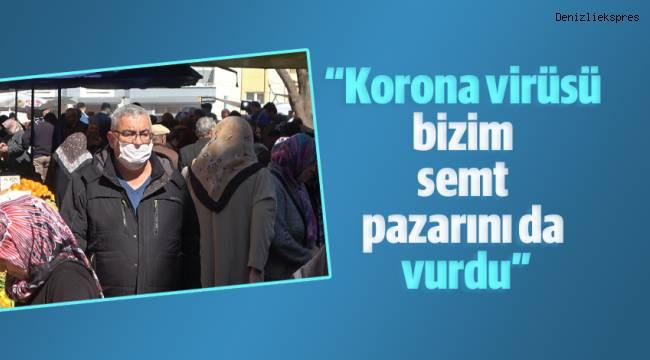 """""""Korona virüsü bizim semt pazarını da vurdu"""""""