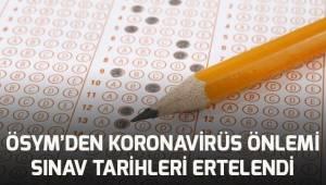 ÖSYM'den koronavirüs önlemi: Sınav tarihleri ertelendi