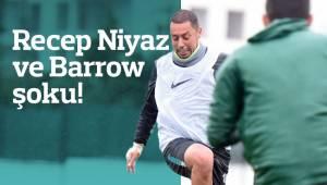 Recep Niyaz ve Barrow şoku!