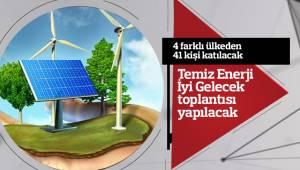 Temiz Enerji İyi Gelecek toplantısı yapılacak