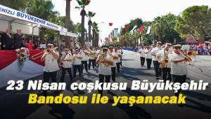23 Nisan coşkusu Büyükşehir Bandosu ile yaşanacak