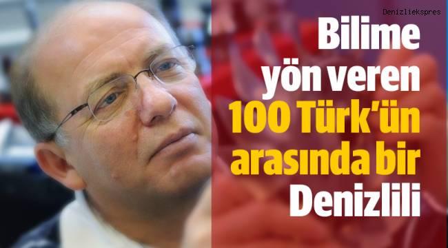 Bilime yön veren 100 Türk'ün arasında bir Denizlili