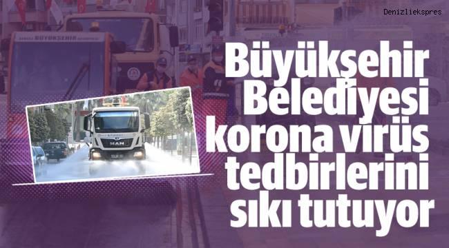 Büyükşehir Belediyesi korona virüs tedbirlerini sıkı tutuyor