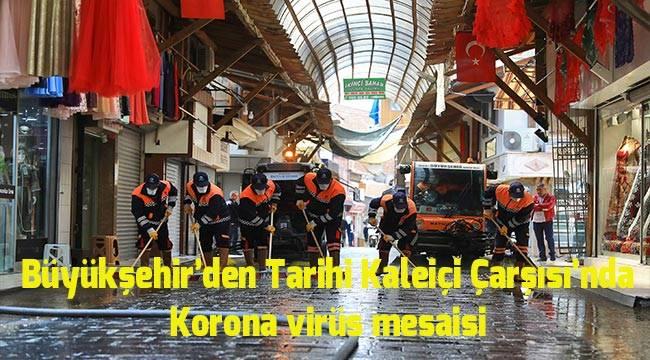 Büyükşehir'den tarihi Kaleiçi Çarşısı'nda koronavirüs mesaisi